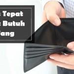 tips tepat butuh uang